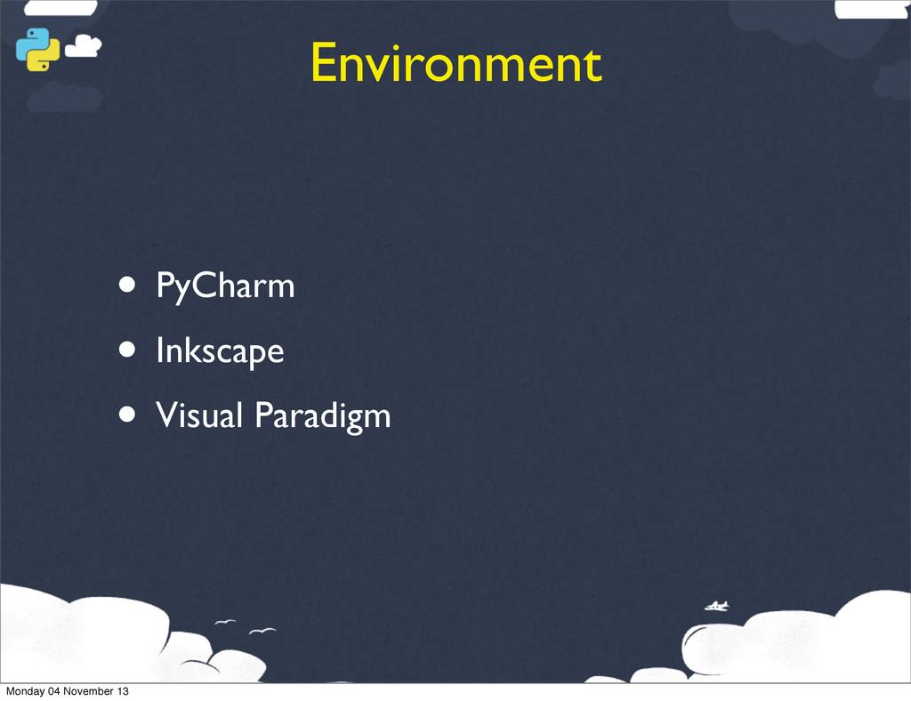 Environment • PyCharm • Inkscape • Visual Parad...