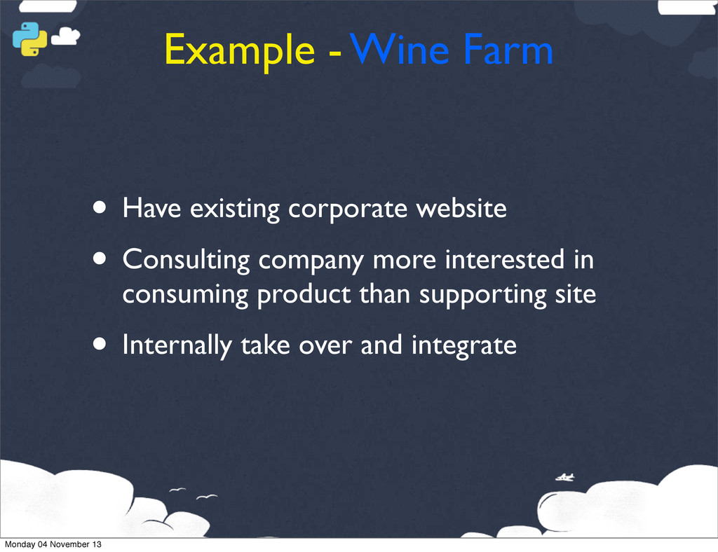 Example - Wine Farm • Have existing corporate w...