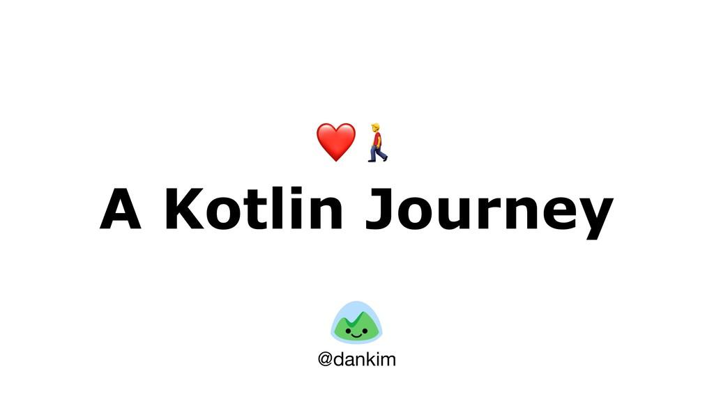 ❤ A Kotlin Journey @dankim