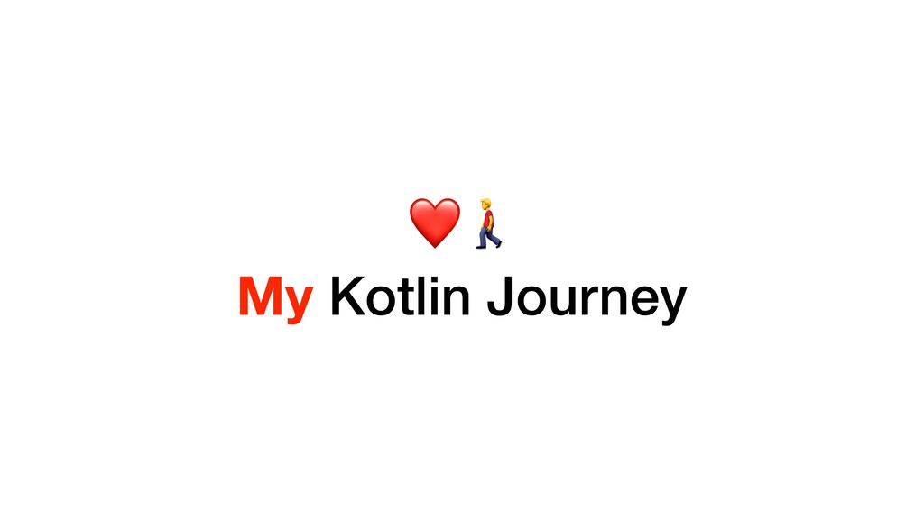 ❤ My Kotlin Journey