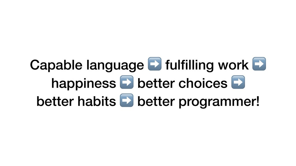 Capable language ➡ fulfilling work ➡ happiness ➡...
