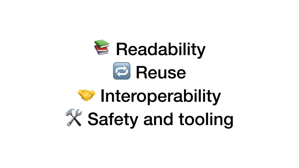 Readability  Reuse  Interoperability  Safety a...