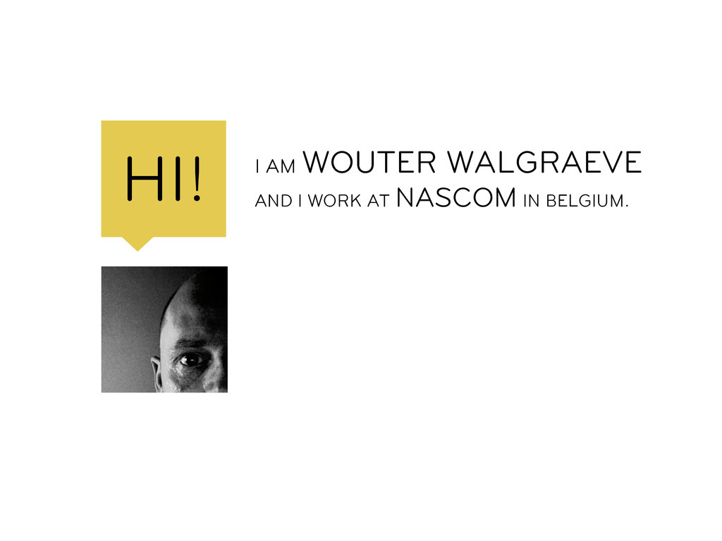 I AM WOUTER WALGRAEVE AND I W...