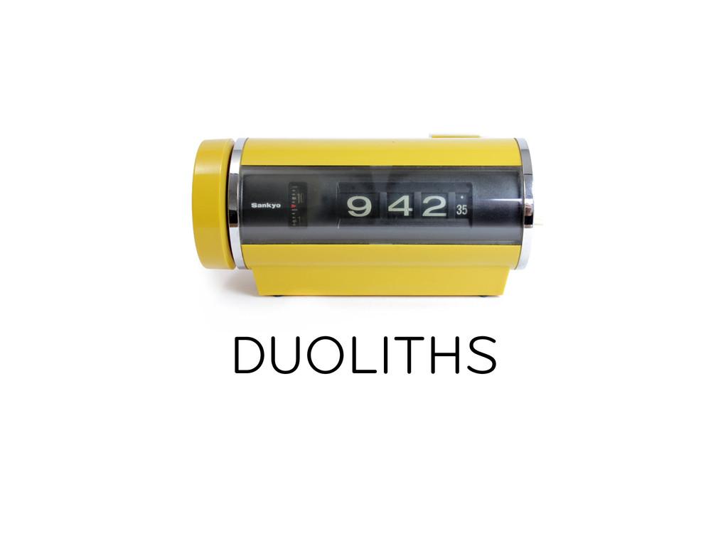 DUOLITHS