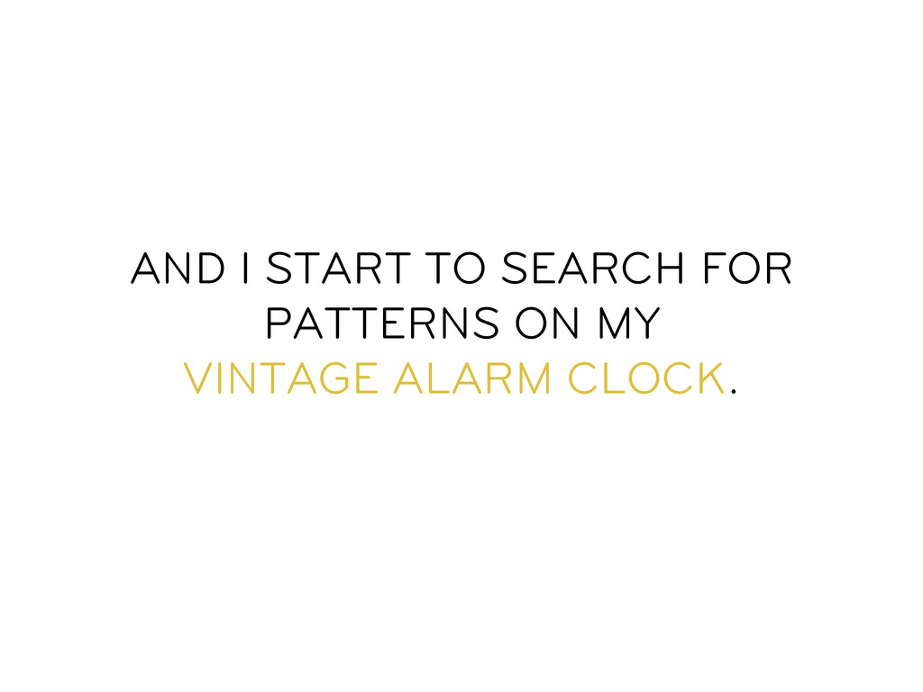 AND I START TO SEARCH FOR PATTERNS ON MY VINTAG...