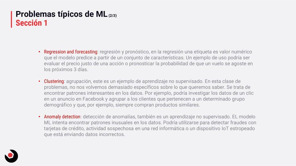 Problemas típicos de ML(2/3) Sección 1 • Regres...