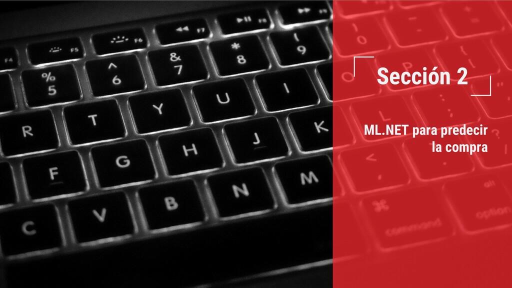 Sección 2 ML.NET para predecir la compra