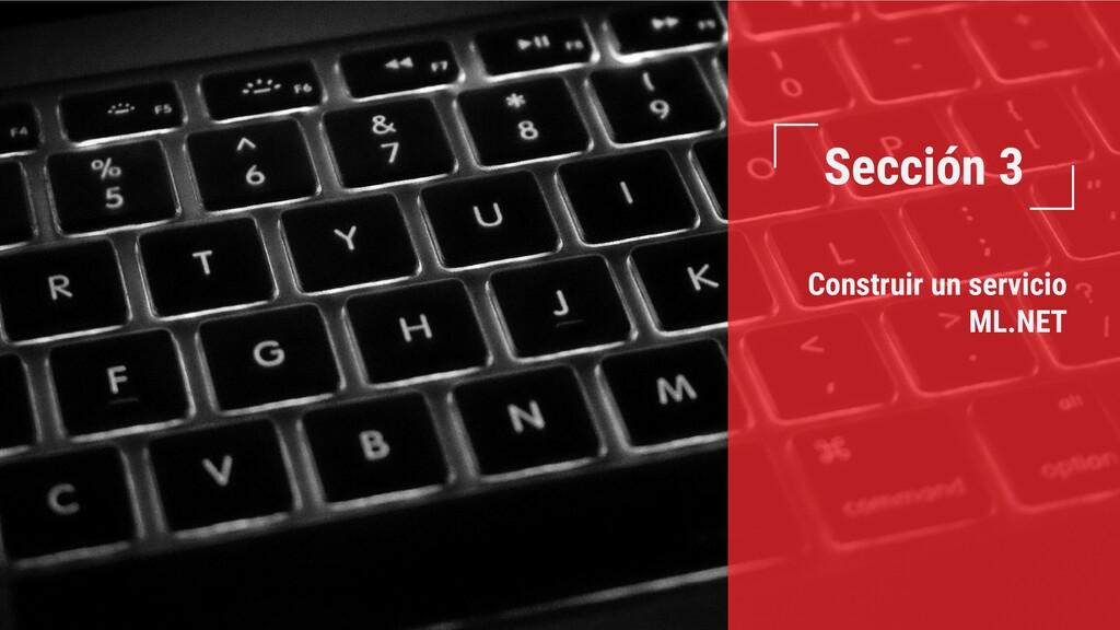 Sección 3 Construir un servicio ML.NET