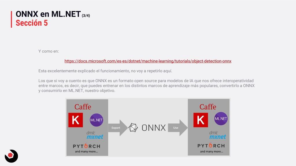 ONNX en ML.NET(3/4) Sección 5 Y como en: https:...