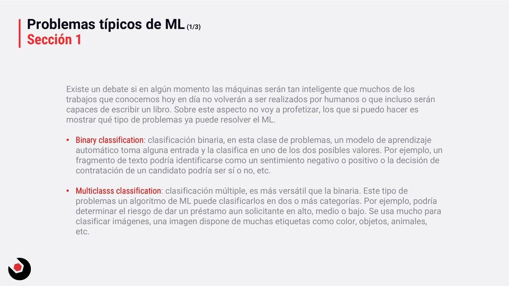 Problemas típicos de ML(1/3) Sección 1 Existe u...