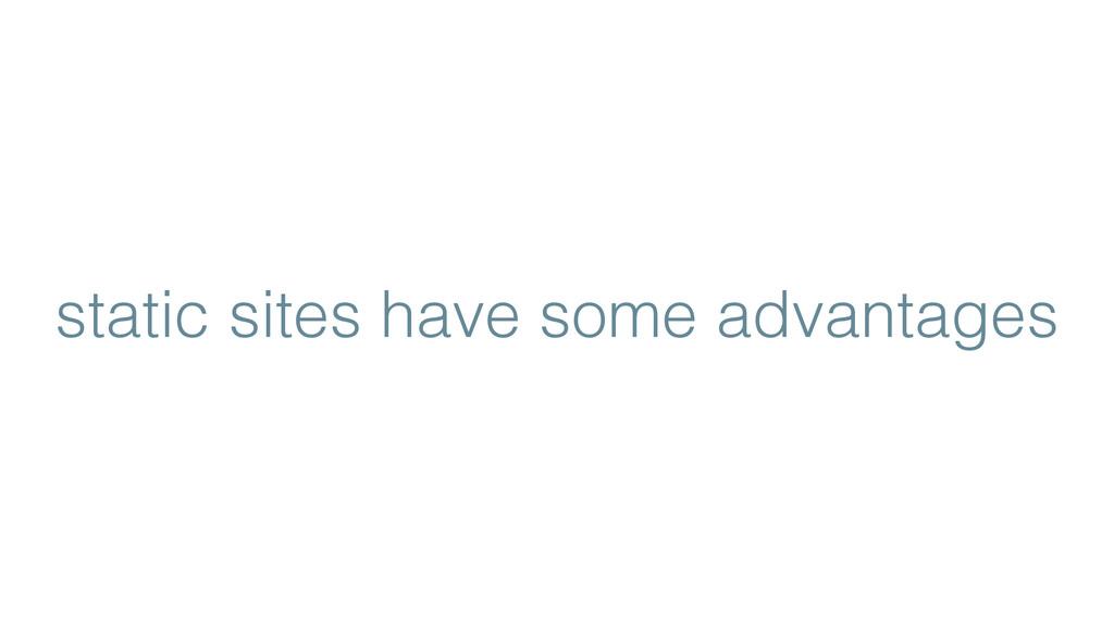 static sites have some advantages