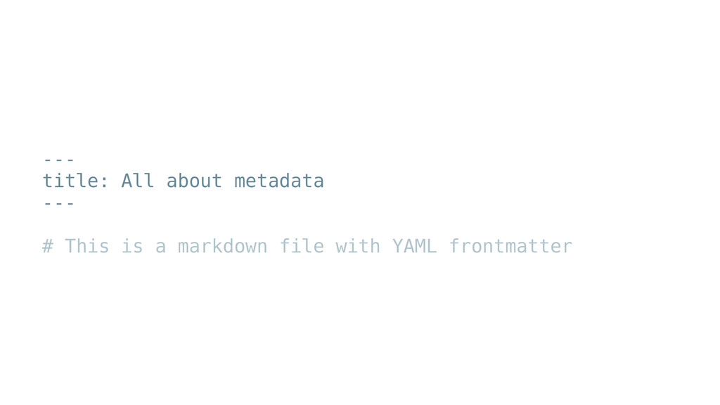 --- title: All about metadata --- ! # This is a...
