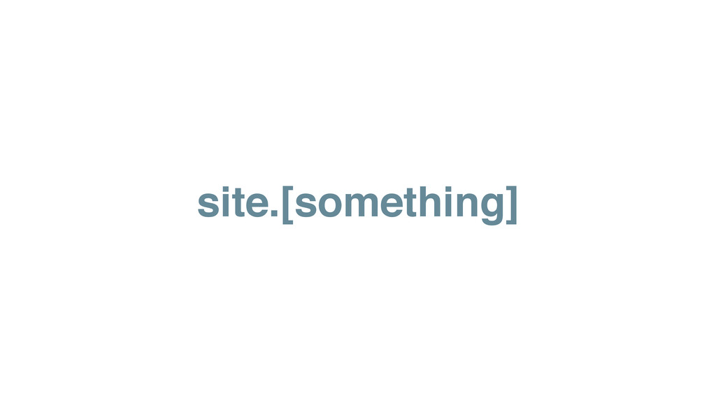 site.[something]
