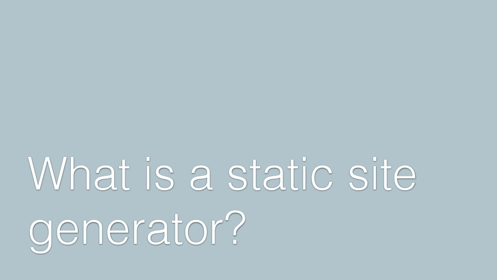 What is a static site generator?