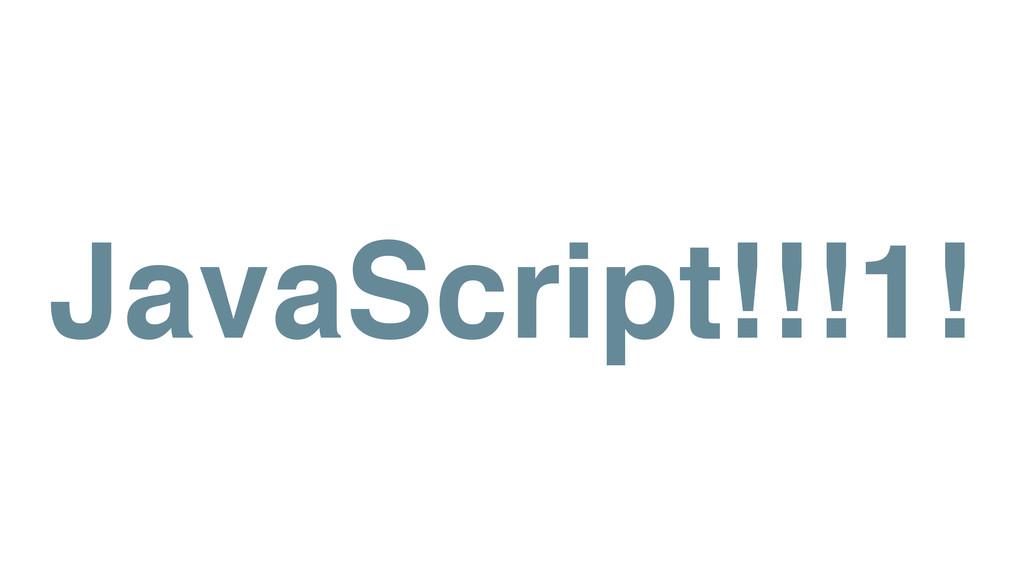 JavaScript!!!1!