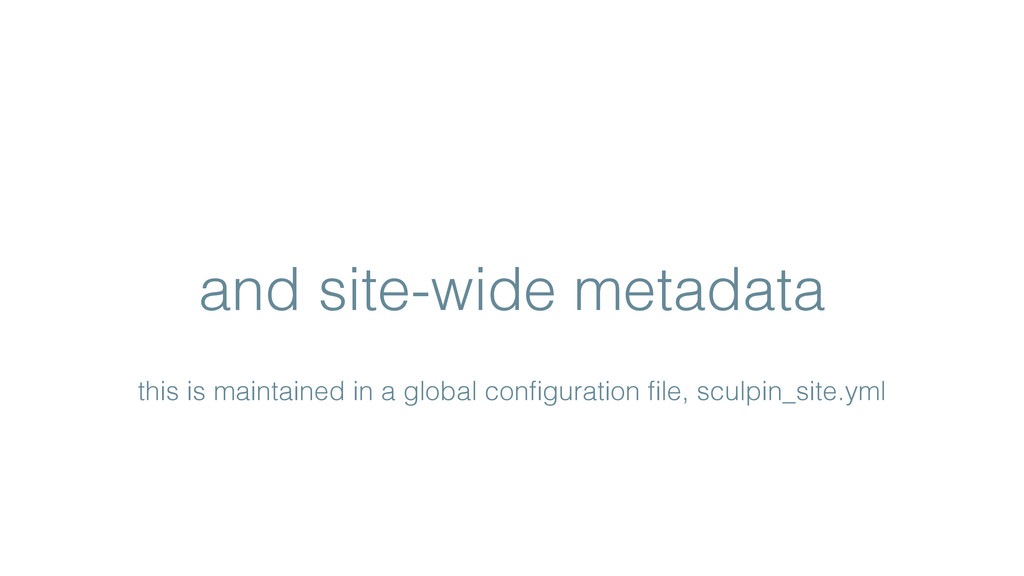 and site-wide metadata this is maintained in a ...