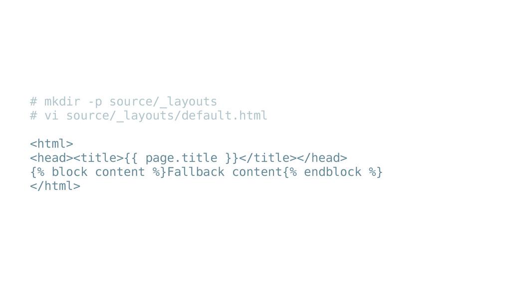 # mkdir -p source/_layouts # vi source/_layouts...
