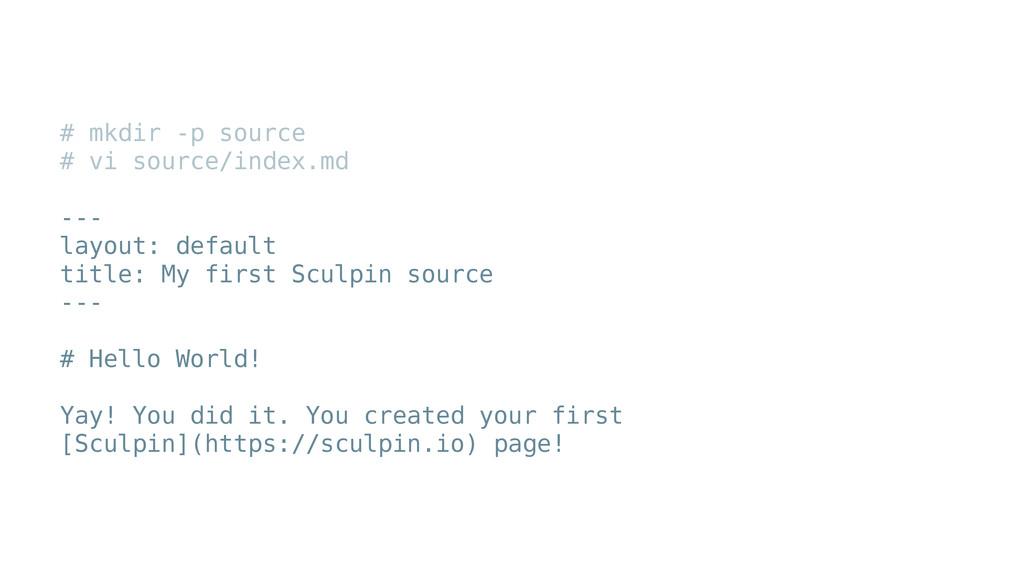 # mkdir -p source # vi source/index.md ! --- la...