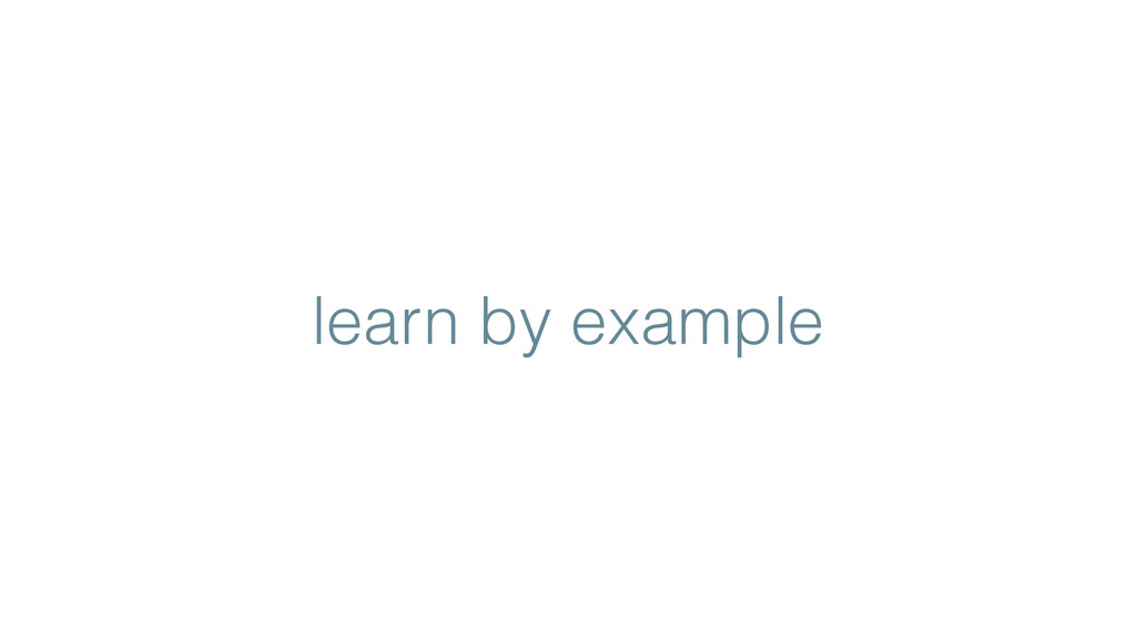 learn by example