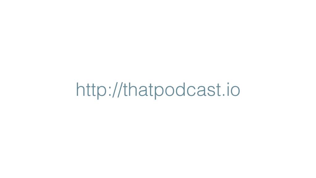 http://thatpodcast.io