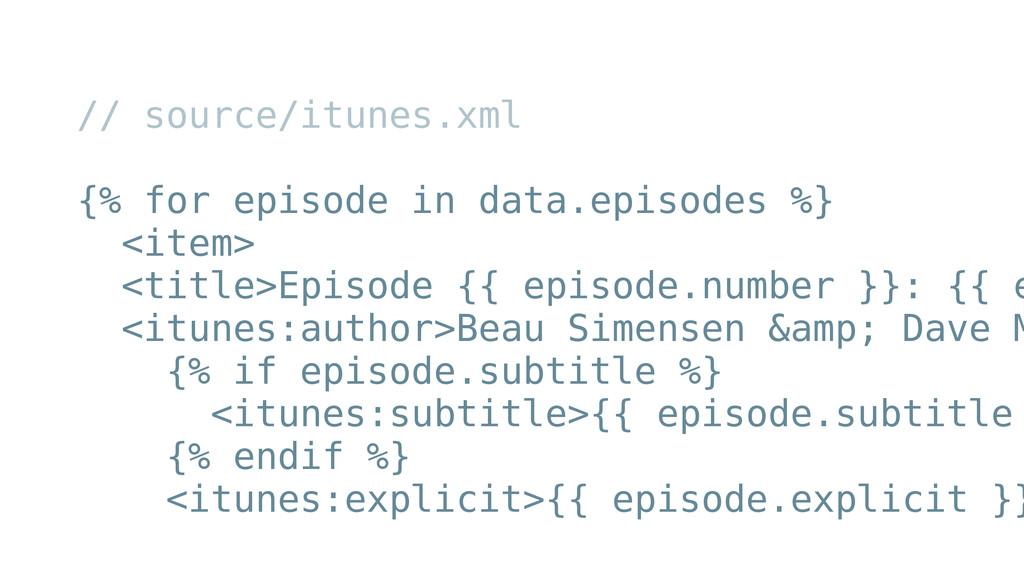 // source/itunes.xml ! {% for episode in data.e...