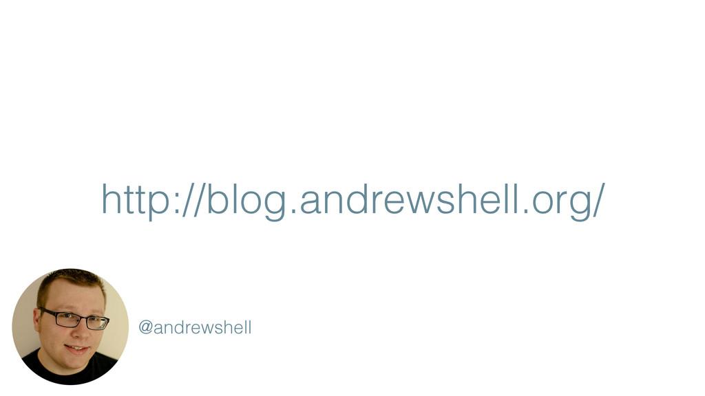 http://blog.andrewshell.org/ @andrewshell
