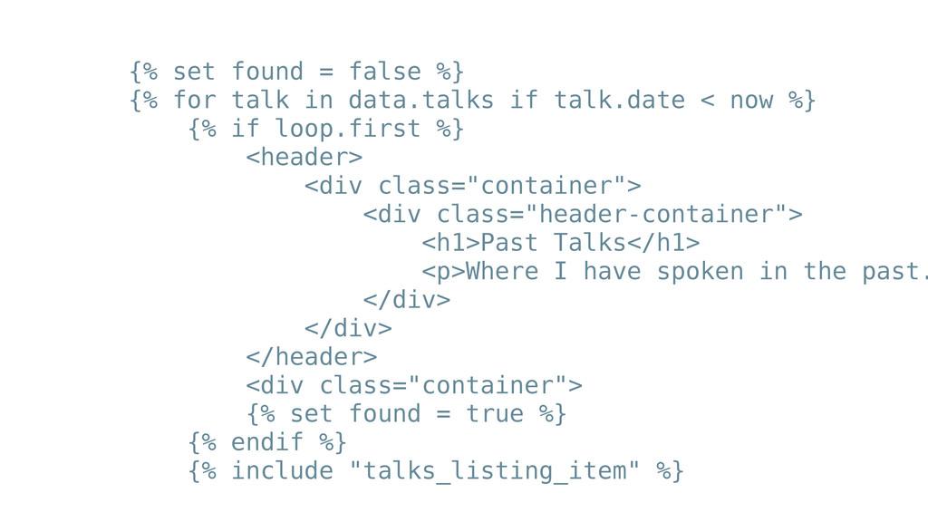 {% set found = false %} {% for talk in data.tal...