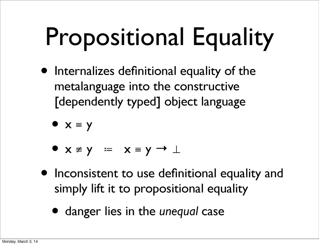 Propositional Equality • Internalizes definition...