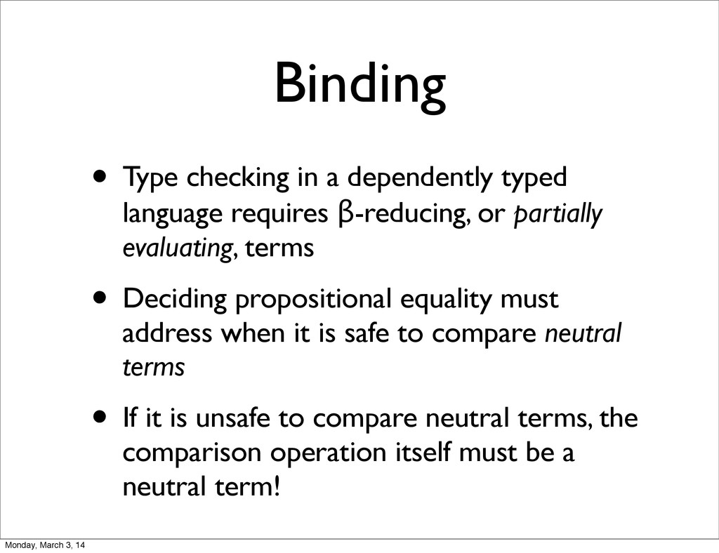 Binding • Type checking in a dependently typed ...
