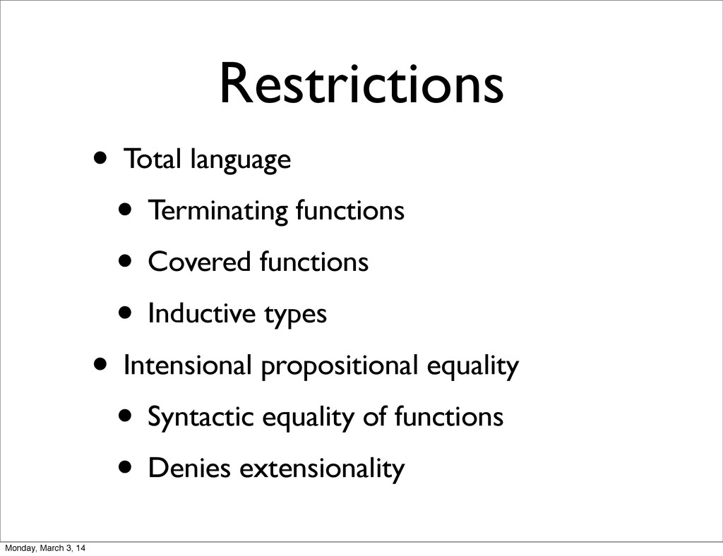 Restrictions • Total language • Terminating fun...