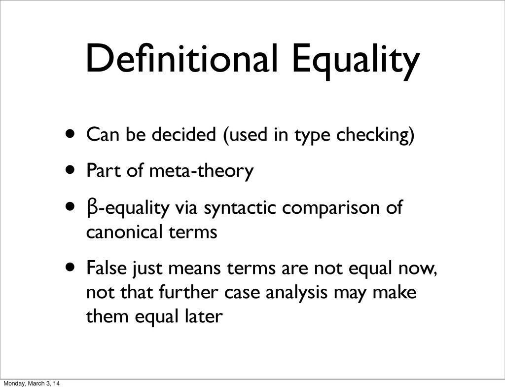 Definitional Equality • Can be decided (used in ...
