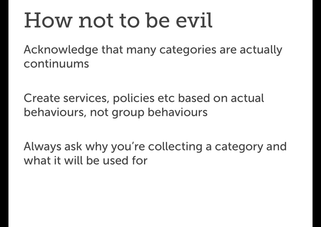 How not to be evil Acknowledge that many catego...