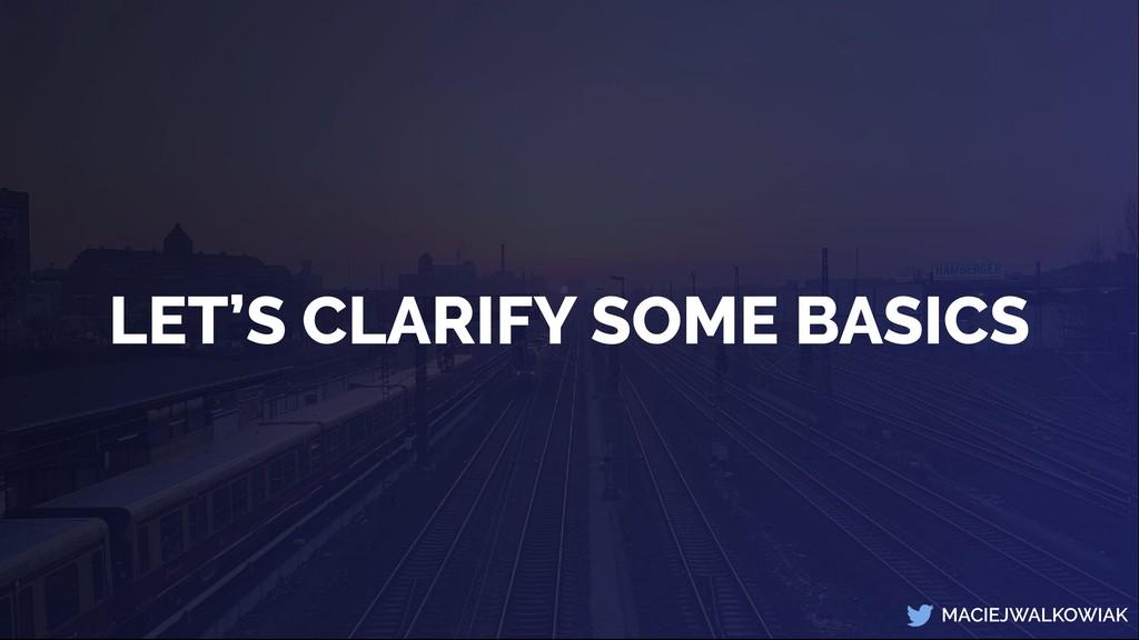 MACIEJWALKOWIAK LET'S CLARIFY SOME BASICS