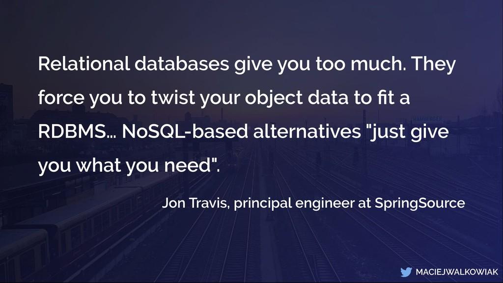 MACIEJWALKOWIAK Relational databases give you t...