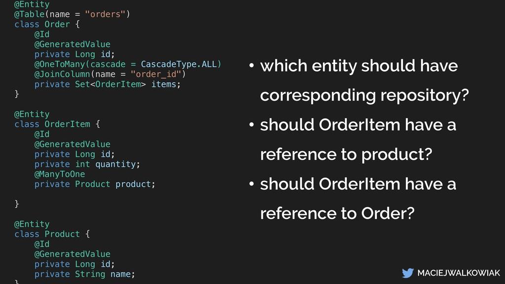 """MACIEJWALKOWIAK @Entity @Table(name = """"orders"""")..."""