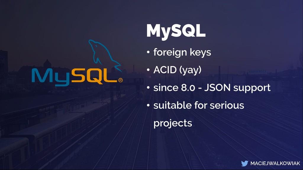 MACIEJWALKOWIAK MySQL • foreign keys • ACID (ya...