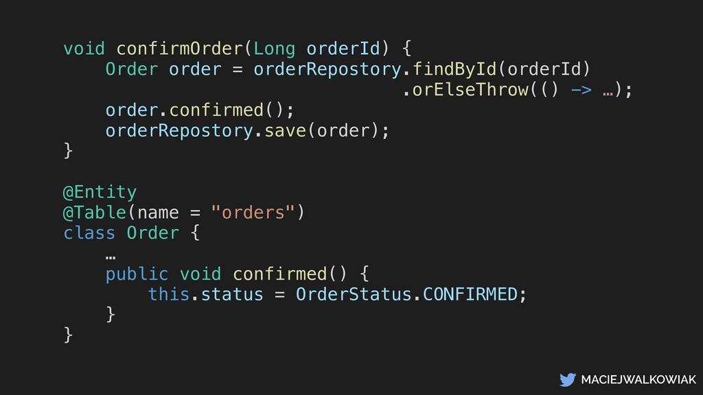 MACIEJWALKOWIAK void confirmOrder(Long orderId)...