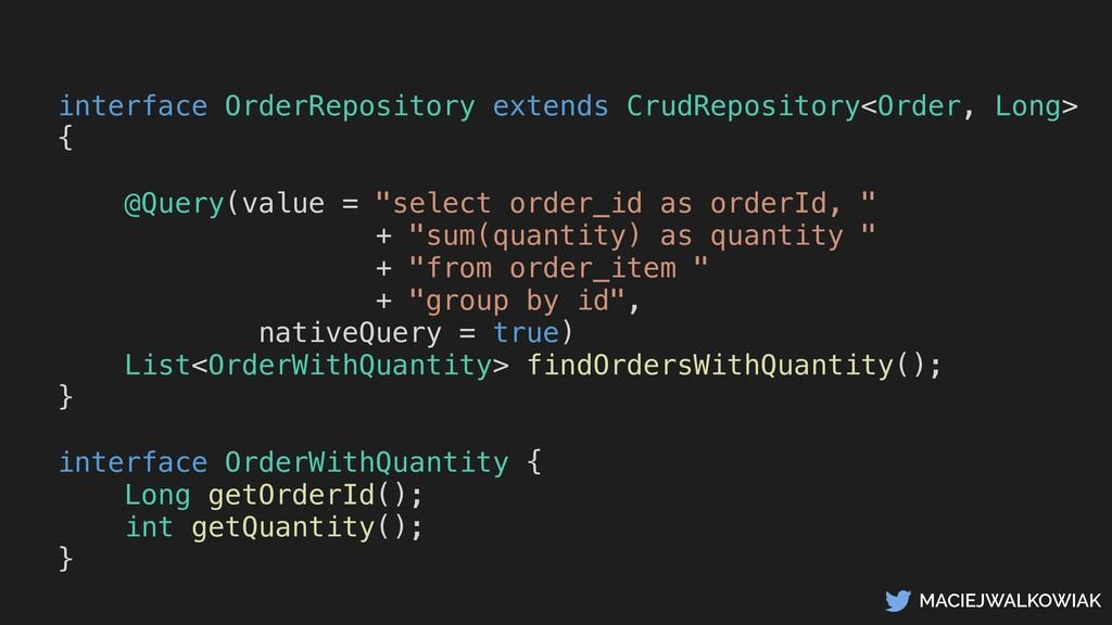 MACIEJWALKOWIAK interface OrderRepository exten...