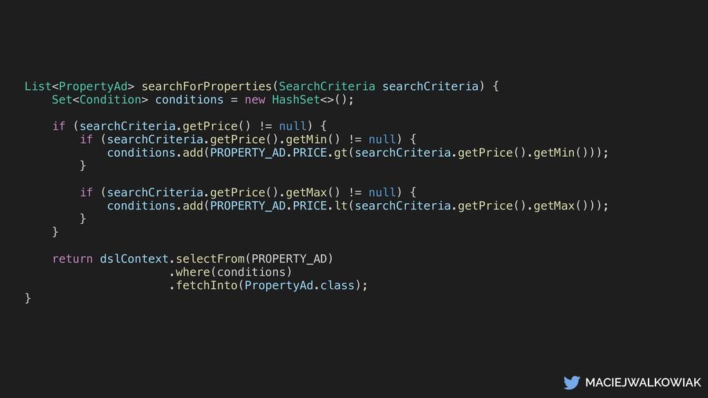 MACIEJWALKOWIAK List<PropertyAd> searchForPrope...