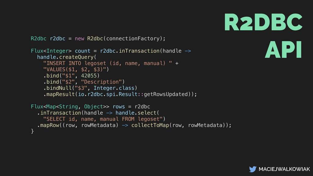 MACIEJWALKOWIAK R2dbc r2dbc = new R2dbc(connect...