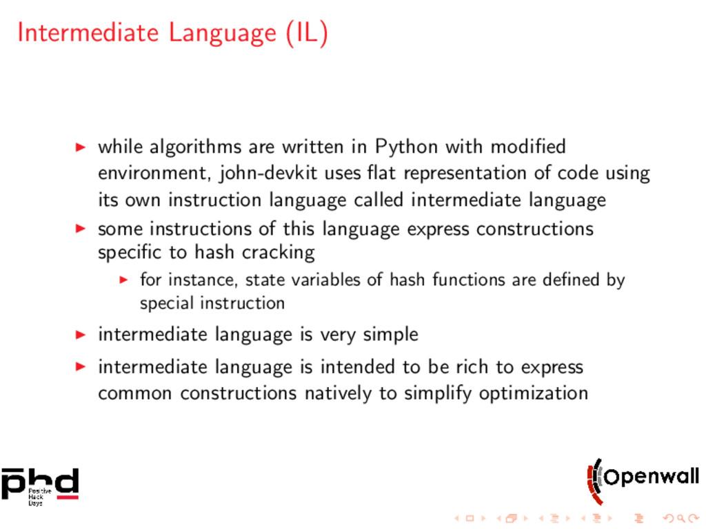 Intermediate Language (IL) while algorithms are...