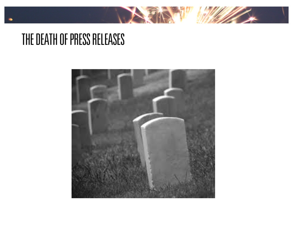 THE DEATH OF PRESS RELEASES