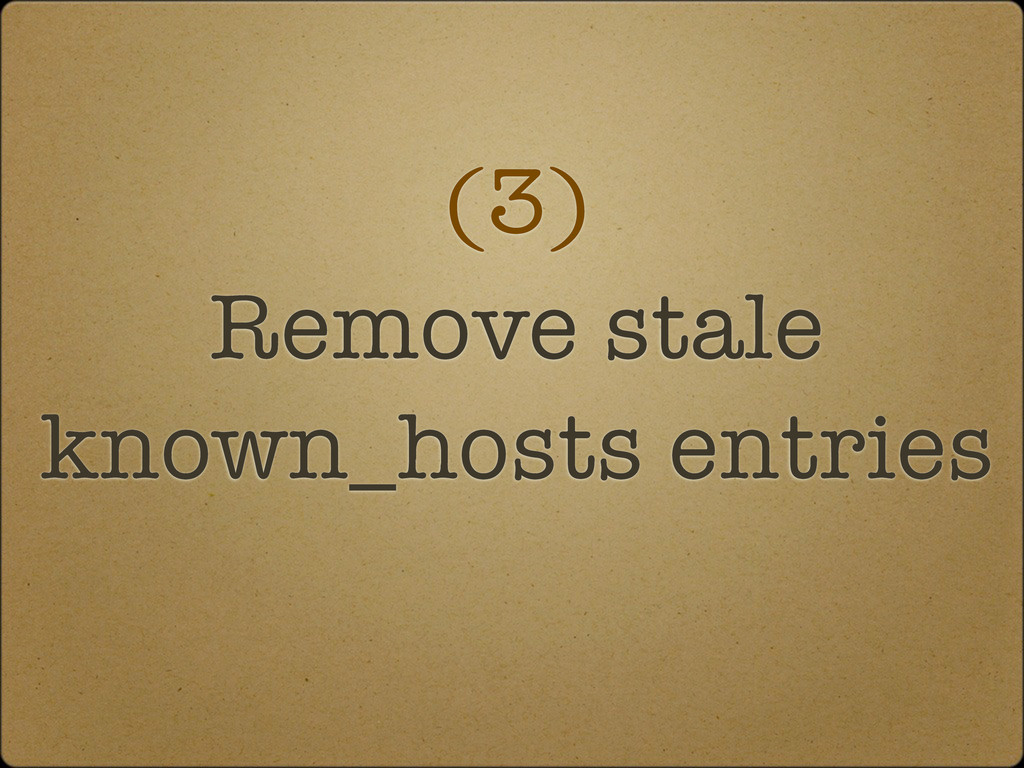 (3) Remove stale known_hosts entries