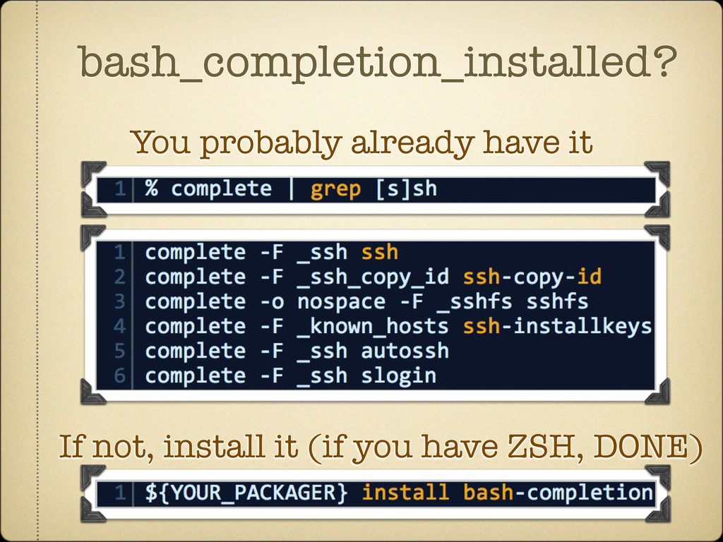 bash_completion_installed? You probably already...