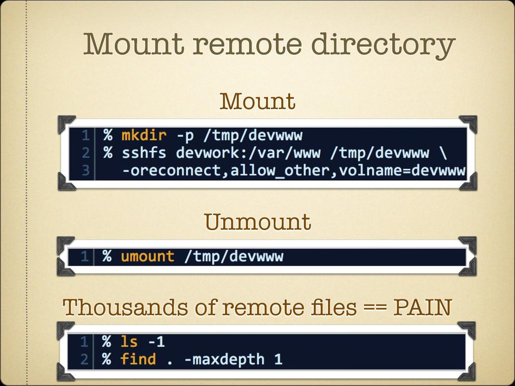 Mount remote directory Mount Unmount Thousands ...