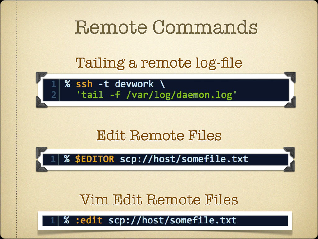 Remote Commands Tailing a remote log-file Edit R...