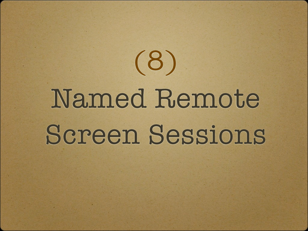 (8) Named Remote Screen Sessions