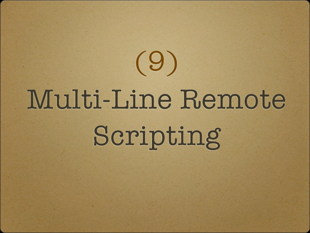 (9) Multi-Line Remote Scripting