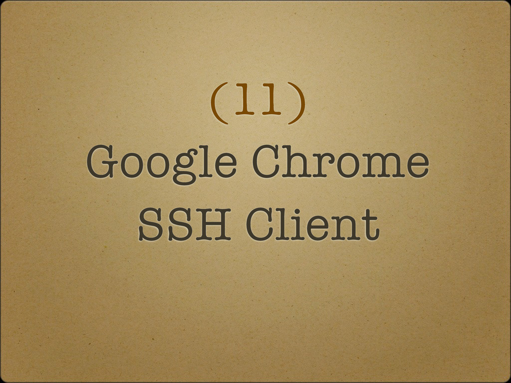(11) Google Chrome SSH Client