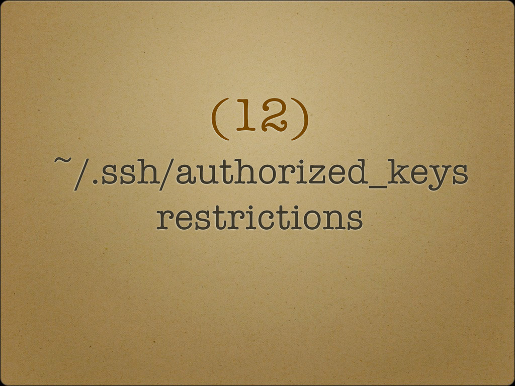 (12) ~/.ssh/authorized_keys restrictions